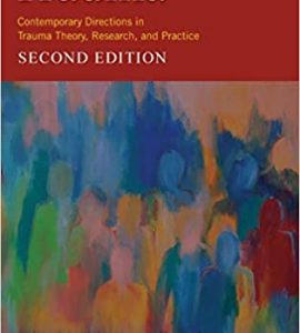 Trauma Contemporary Directions in Trauma Theory, Research and Practice